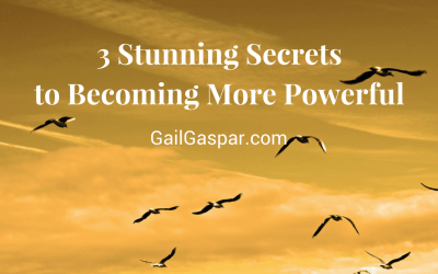 3 Stunning Secrets to Becoming More Powerful
