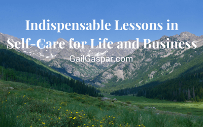 Indispensable Lessons in Self-Care for Life and Business