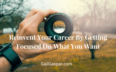 Reinvent Your Career By Getting Focused On What You Want [Case Study]