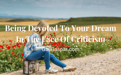 Being Devoted To Your Dream In The Face Of Criticism