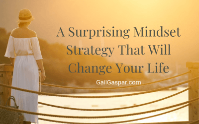 A Surprising Mindset Strategy That Will Change Your Life